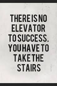 There's no elevator